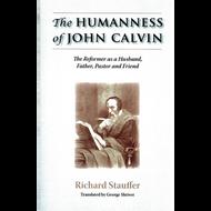 The Humanness of John Calvin by Richard Stauffer (Paperback)