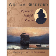 William Bradford, Plymouth's Faithful Pilgrim by Gary D. Schmidt (Paperback)