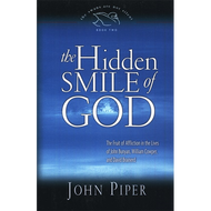 The Hidden Smile of God by John Piper (Hardcover)