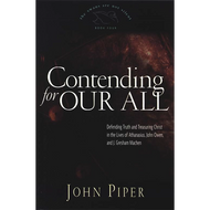 Contending for Our All by John Piper (Hardcover)