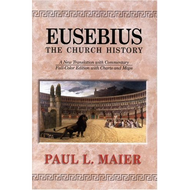 Eusebius: The Church History by Eusebius, Paul L. Maier (Hardcover)