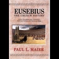 Eusebius: The Church History by Eusebius, Paul L. Maier (Hardcover)