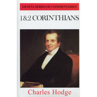 1 & 2 Corinthians, Geneva Commentaries by Charles Hodge (Hardcover)