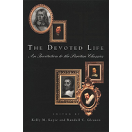 The Devoted Life: An Invitation to the Puritan Classics (Hardcover)
