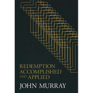 Redemption Accomplished and Applied by John Murray (Paperback)