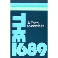 A Faith to Confess: The Baptist Confession of Faith of 1689 (Paperback)