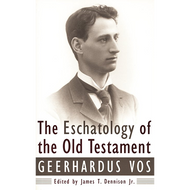 The Eschatology of the Old Testament by Geerhardus Vos (Paperback)