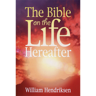 The Bible on the Life Hereafter by William Hendriksen (Paperback)