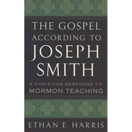 The Gospel According to Joseph Smith by Ethan E. Harris (Paperback)