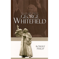 The Life and Times of George Whitefield by Robert Philip (Paperback)