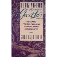 Looking for the Good Life by Gordon J. Keddie (Paperback)