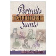Portraits of Faithful Saints by Herman Hanko (Hardcover)