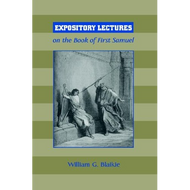 Expository Lectures on the Book of First Samuel by William G. Blaikie (Paperback)