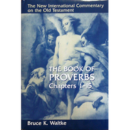 The Book of Proverbs, Chapters 1-15 by Bruce K. Waltke (Hardcover)