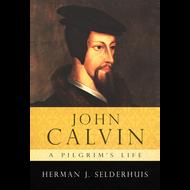 John Calvin: A Pilgrim's Life by Herman J. Selderhuis (Paperback)