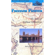 Freedom Fighter: The Story of William Wilberforce by Betty Steele Everett (Paperback)