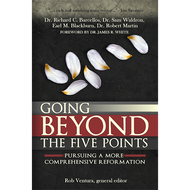 s by Rob Ventura, Ds, Dr. Going Beyond the Five Point by Rob Ventura, Dr. Richard C. Barcellos, Dr. Sam Waldron...(Paperback)