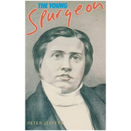 The Young Spurgeon by Peter Jeffery (Paperback)