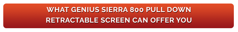 h3-what-genius-sierra-800-pull-down-retractable-screen-can-offer-you.png