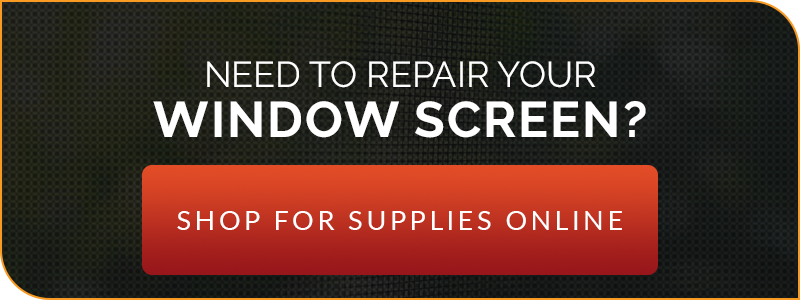 Need to Repair Your Window Screen? Shop For Supplies Online!
