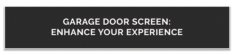 Garage Door Screen: Enhance Your Experience