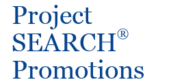 Project SEARCH Promotions
