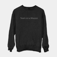 """""""Team on a Mission"""" Sweatshirt"""