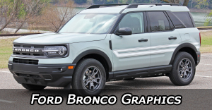 2021, 2022, 2023 Ford Bronco Stripes, Ford Bronco Decals Ford Bronco Truck Vinyl Graphics Kits