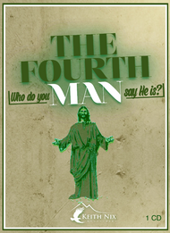 The Fourth Man, Who do you say He is? 1 CD Package