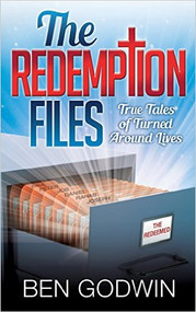 The Redemption Files True Tales of Turned Around Lives