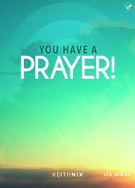 You Have A Prayer
