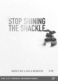 Stop Shining the Shackle