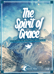 The Spirit of Grace It's Time to Move that Mountain! 1 CD Package