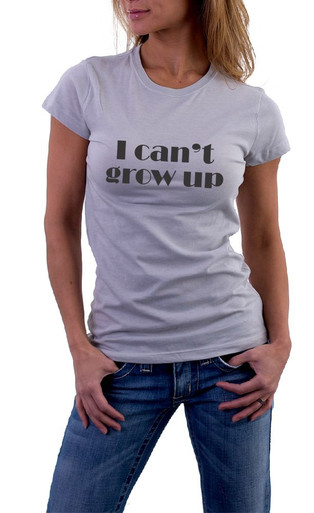 I can't grow up T-Shirt