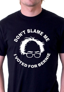Don't Blame me I Voted for Bernie T-Shirt
