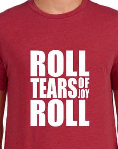 Roll Tears of Joy Roll shirt