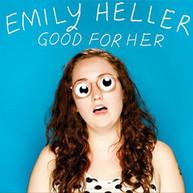 EMILY HELLER - GOOD FOR HER CD
