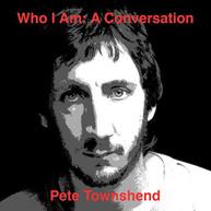 PETE TOWNSHEND - WHO AM I: A CONVERSATION CD