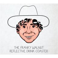 FRANKY WALNUT - THE FRANKY WALNUT REFLECTIVE DRINK COASTER CD
