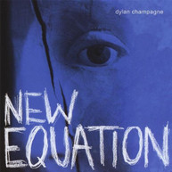 DYLAN CHAMPAGNE - NEW EQUATION CD