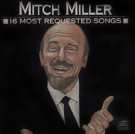 MITCH MILLER - 16 MOST REQUESTED SONGS CD