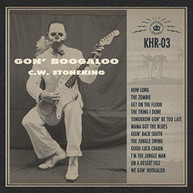 C.W. STONEKING - GON' BOOGALOO CD