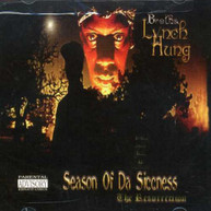 BROTHA LYNCH HUNG - SEASON OF DA SICCNESS: THE RESURRECTION CD