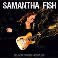 SAMANTHA FISH - BLACK WIND HOWLIN CD