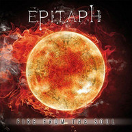 EPITAPH - FIRE FROM THE SOUL CD