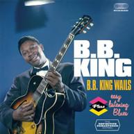 B.B. KING - B.B. KING WAILS + EASY LISTENING BLUES CD