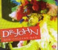 DR JOHN - NEW ORLEANS MAN CD