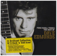DAVE EDMUNDS - FROM SMALL THINGS: BEST OF DAVE EDMUNDS CD