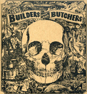 BUILDERS & THE BUTCHERS - BUILDERS & THE BUTCHERS CD