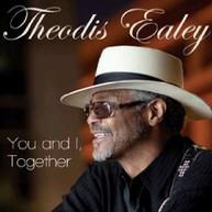 THEODIS EALEY - YOU & I TOGETHER CD